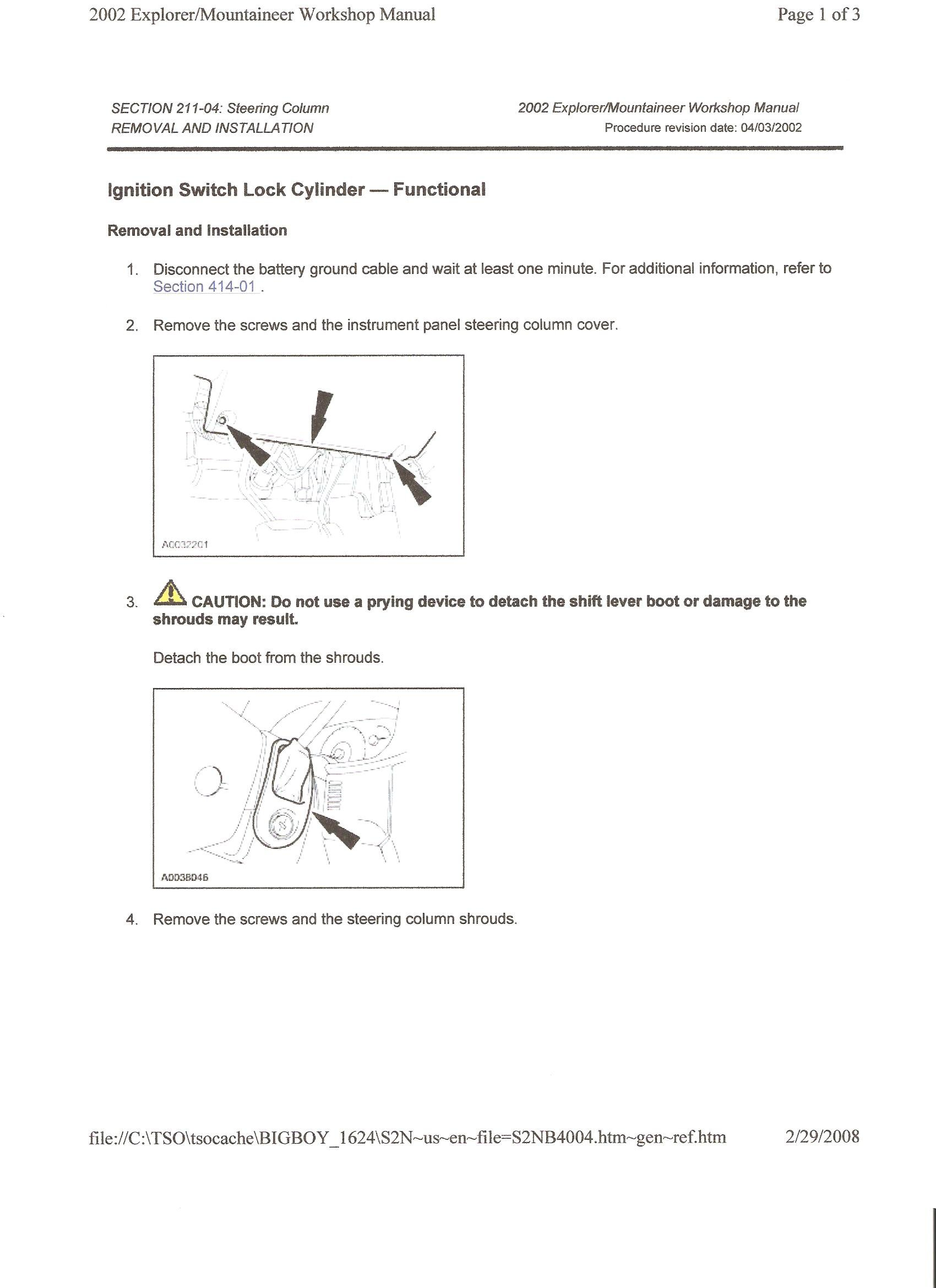 How To Remove Ignition Lock Cylinder On 2002 Ford Explorer Key Is 2003 Sport Trac Fuel Filter Removal Follow The Directions Given Below Note That Has Be In Accy Position For And Not Run As Previous